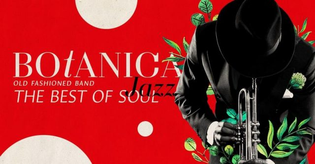 Концерт «Botanica Jazz. The Best of Soul»