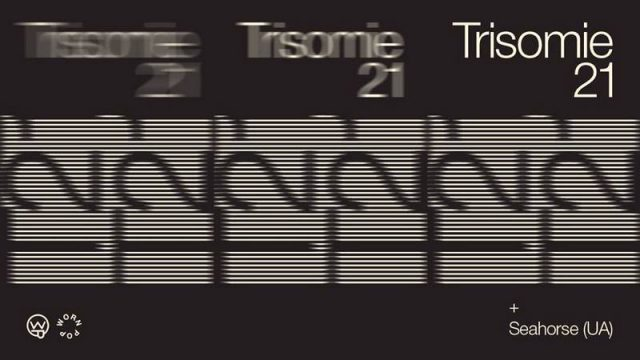 Вечірка «Worn Pop: Trisomie 21 (FR)»